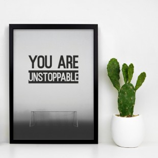 Čiernobiely plagát na stenu YOU ARE UNSTOPPABLE