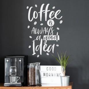 Nálepka na stenu s textom - COFFEE IS ALWAYS A GOOD IDEA